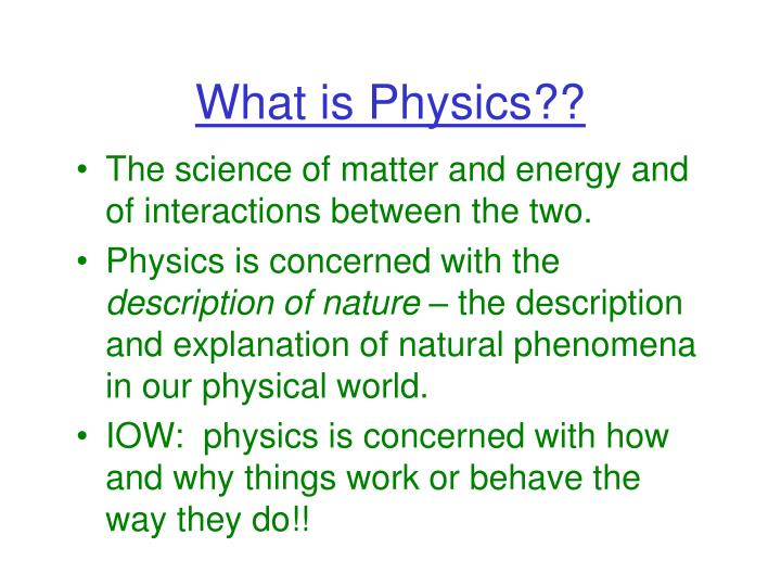 What is physics l.jpg