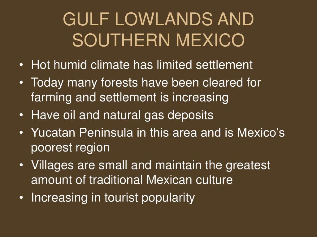 GULF LOWLANDS AND SOUTHERN MEXICO