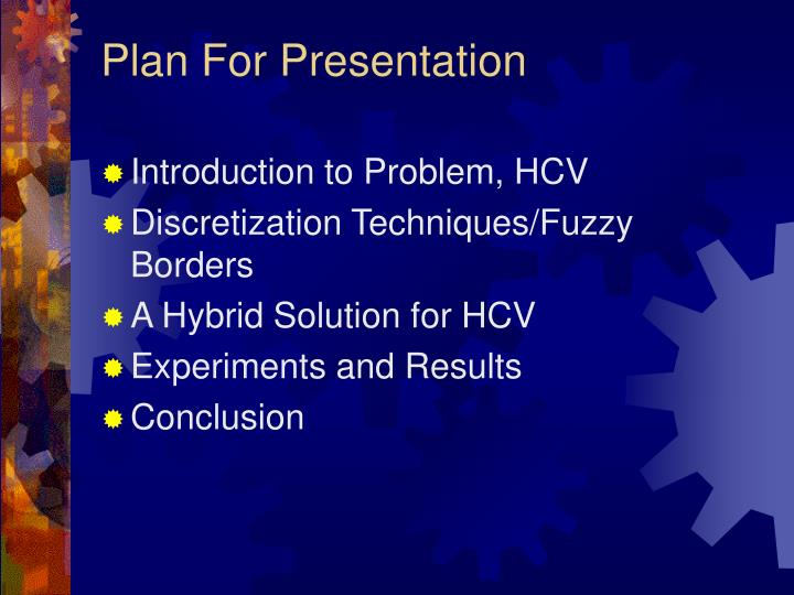 Plan for presentation