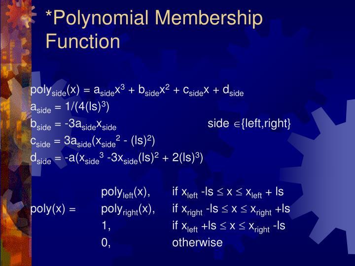 *Polynomial Membership Function