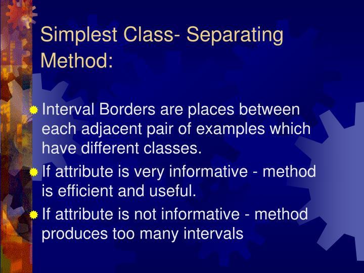 Simplest Class- Separating Method: