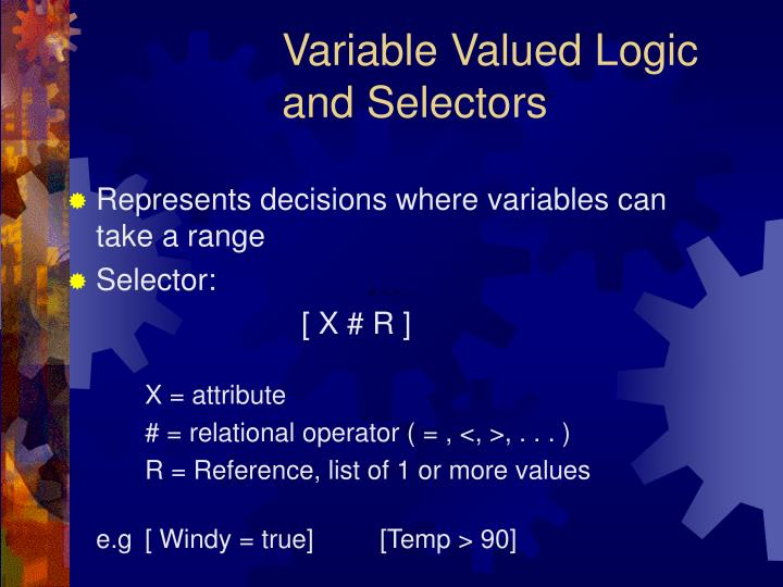 Variable Valued Logic and Selectors