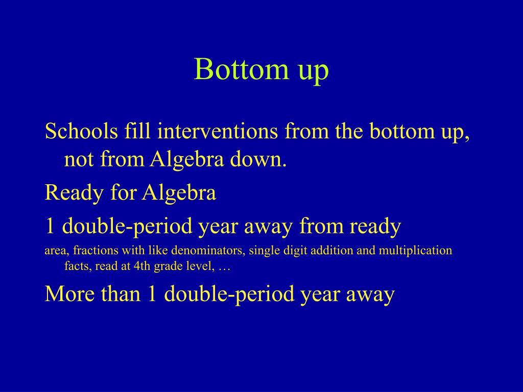 Bottom up