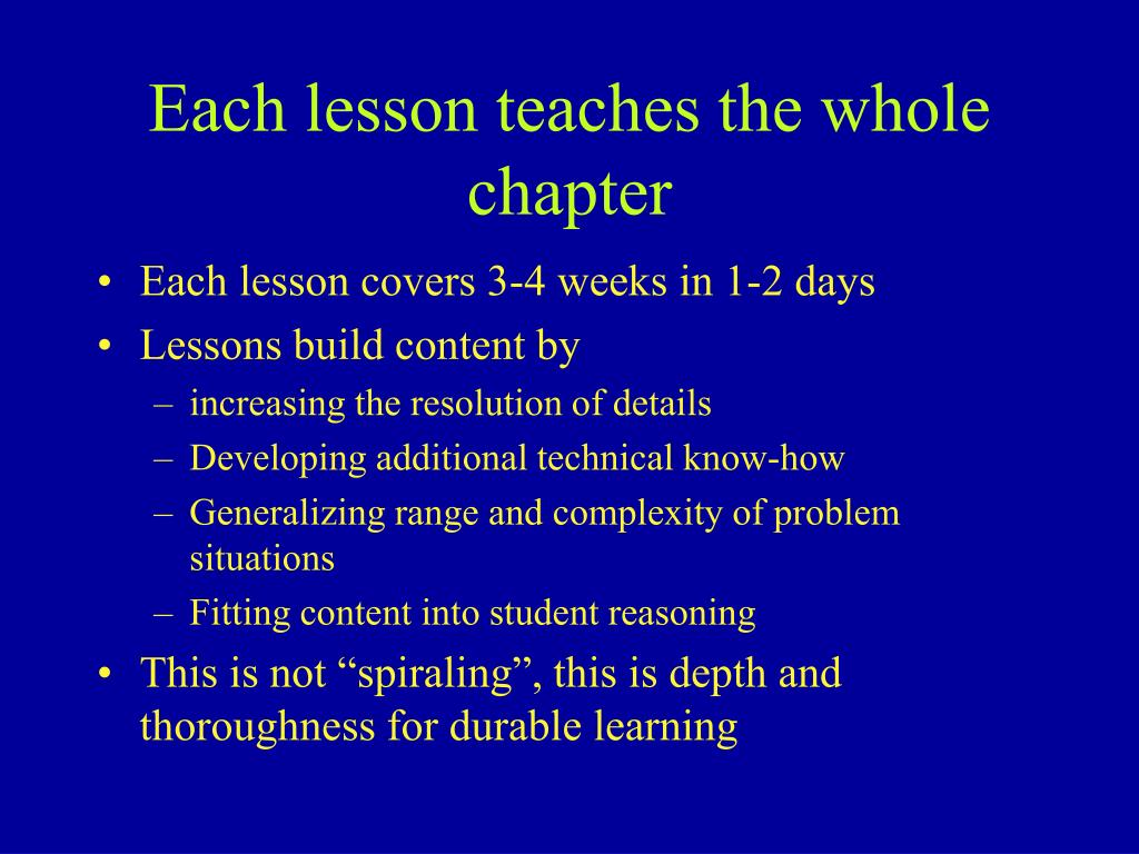 Each lesson teaches the whole chapter
