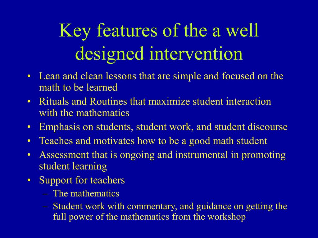 Key features of the a well designed intervention