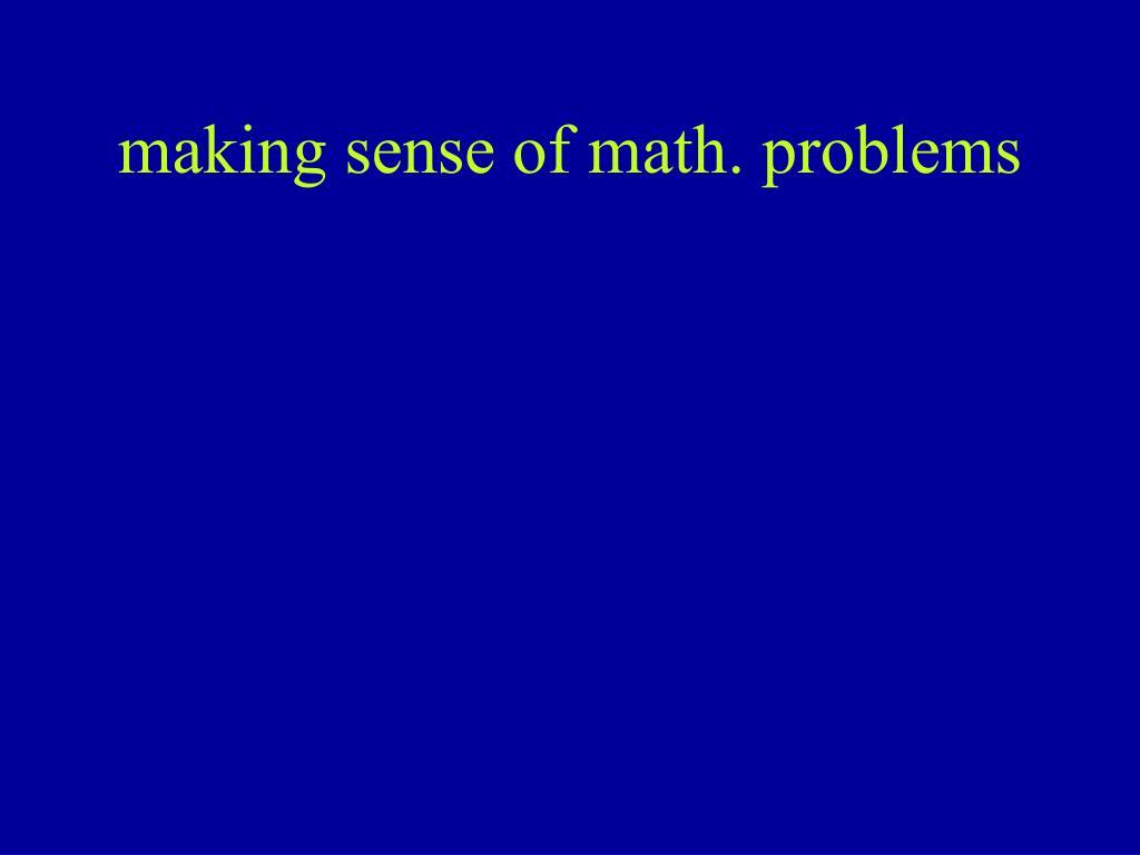 making sense of math. problems