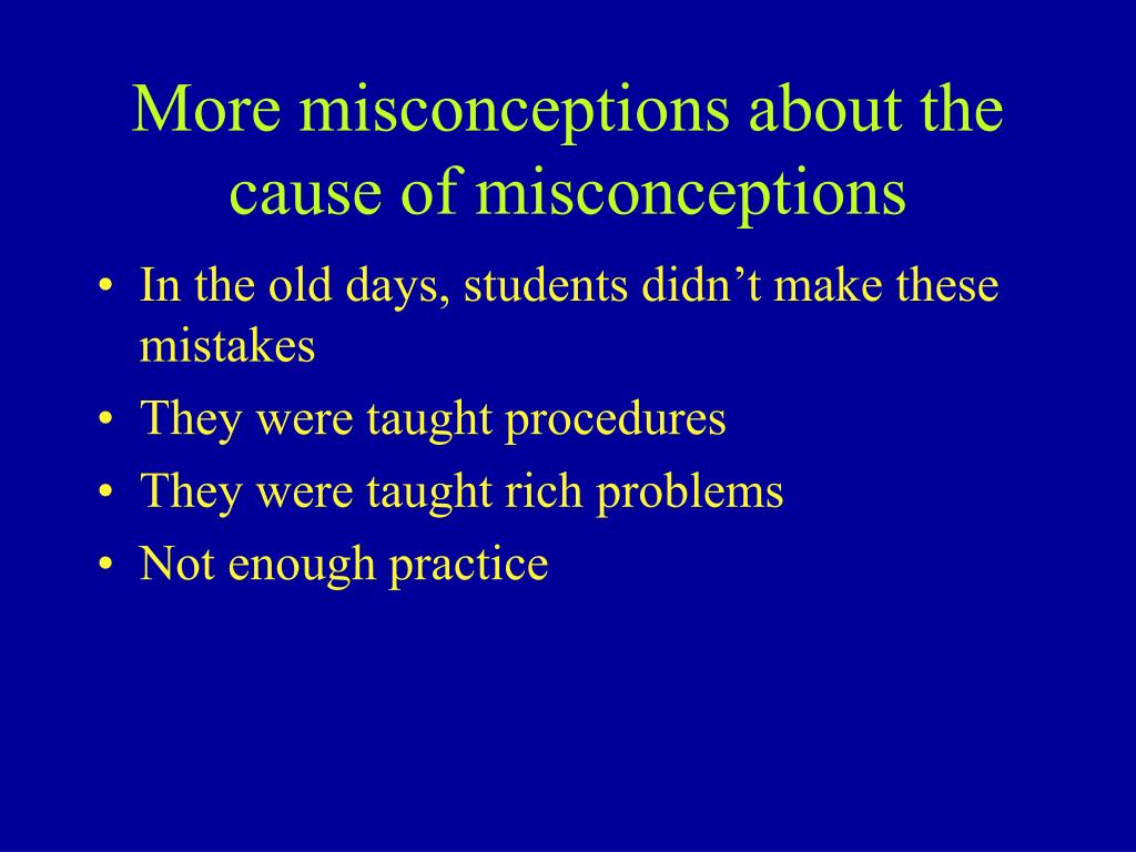 More misconceptions about the cause of misconceptions