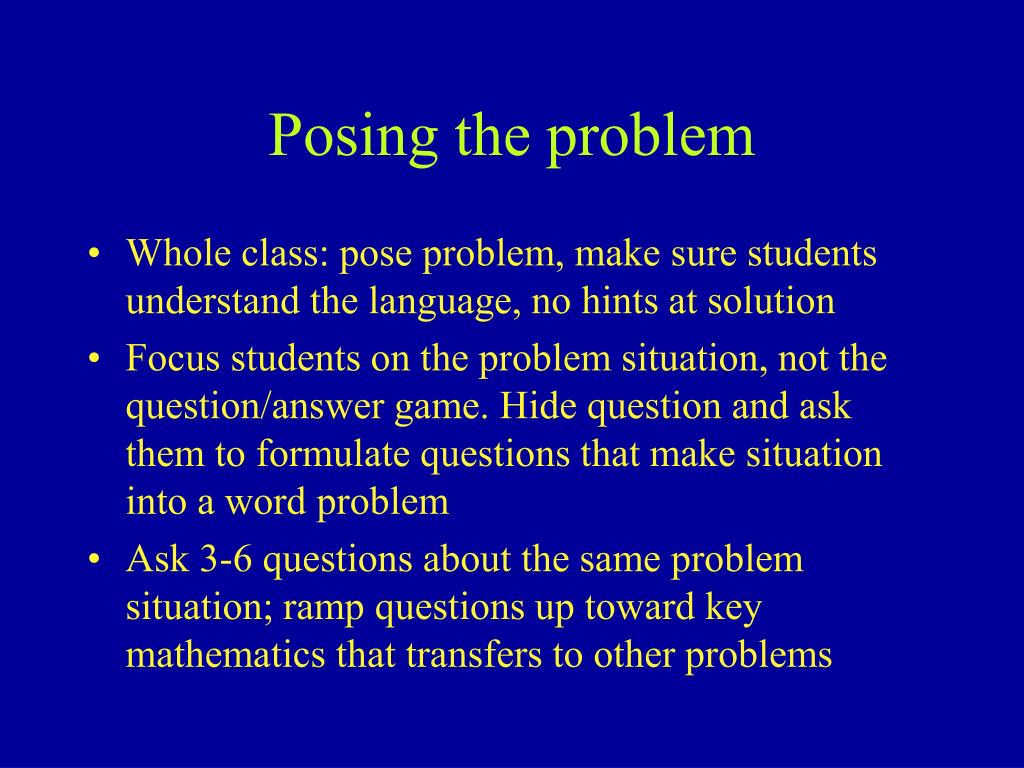 Posing the problem