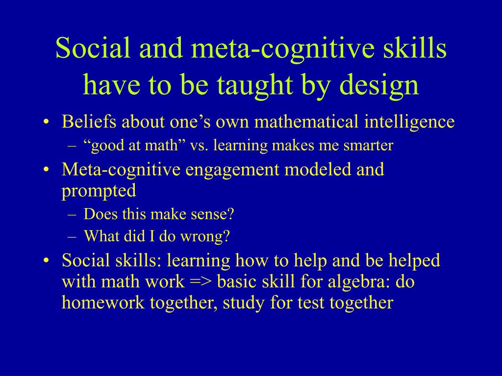 Social and meta-cognitive skills have to be taught by design