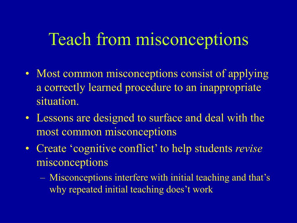 Teach from misconceptions