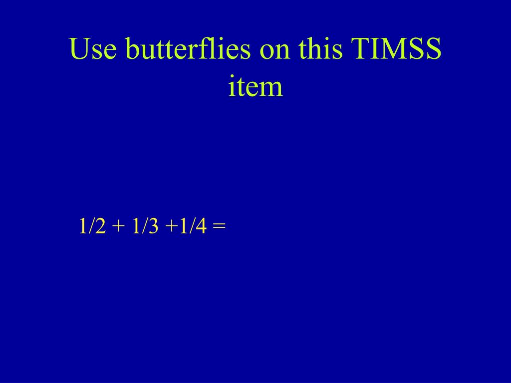 Use butterflies on this TIMSS item