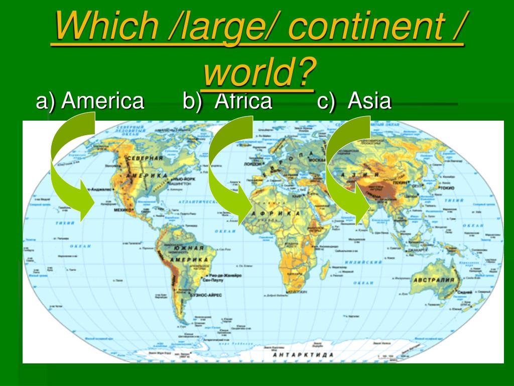 a) America      b)  Africa       c)  Asia