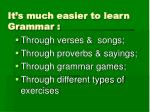it s much easier to learn grammar