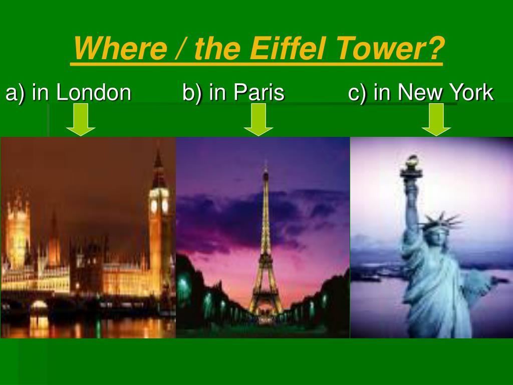 Where / the Eiffel Tower?