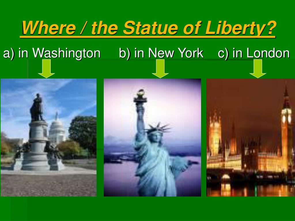 Where / the Statue of Liberty?