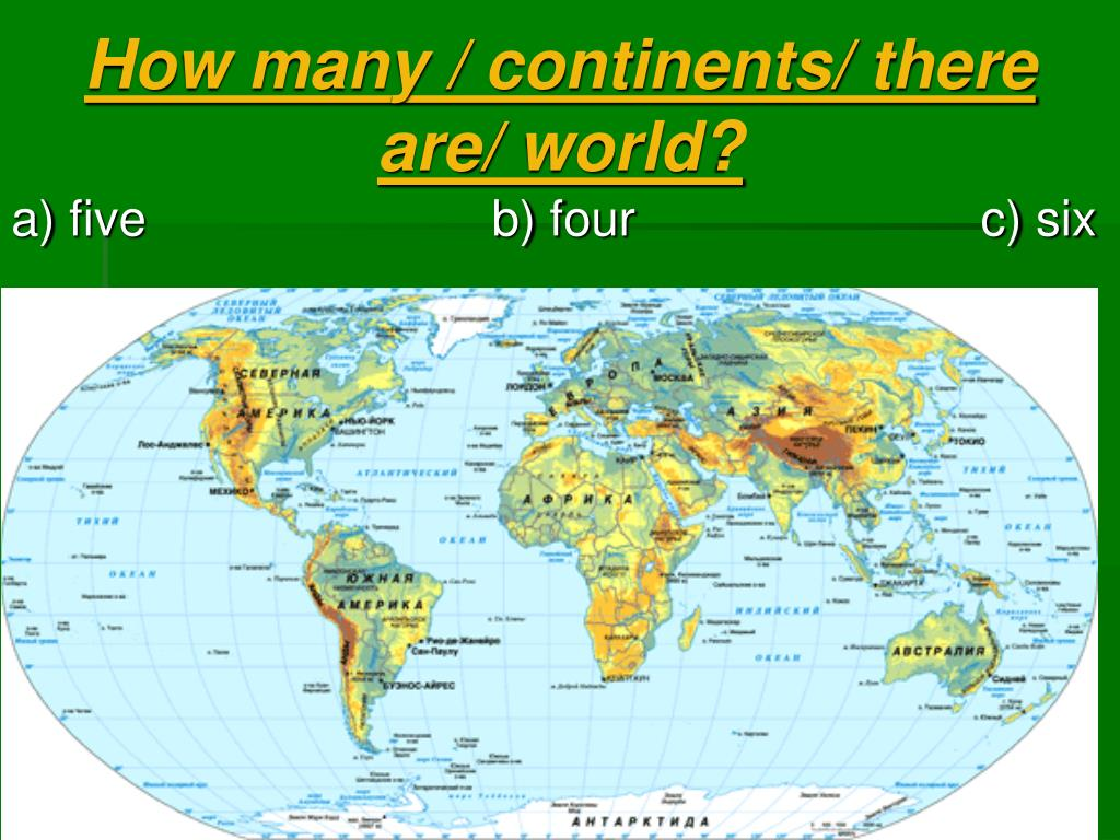 How many / continents/ there are/ world?