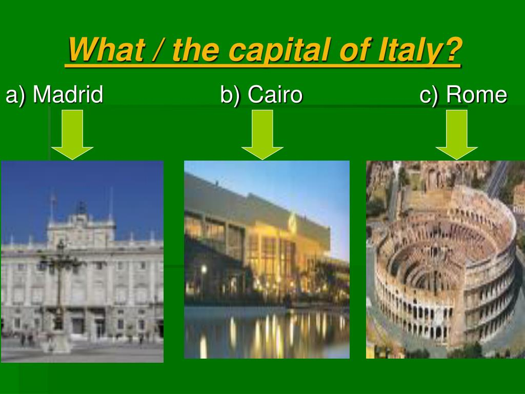 What / the capital of Italy?
