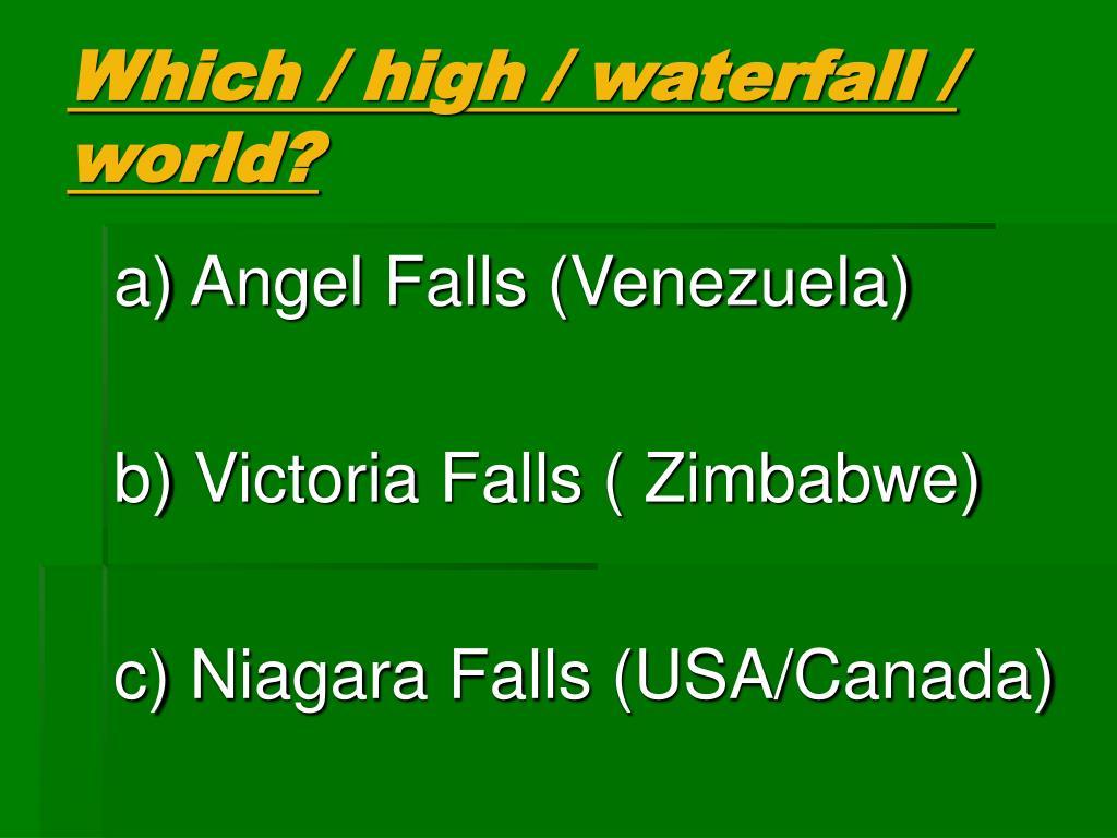 Which / high / waterfall / world?