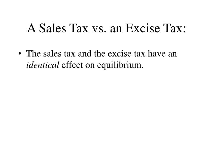A Sales Tax vs. an Excise Tax: