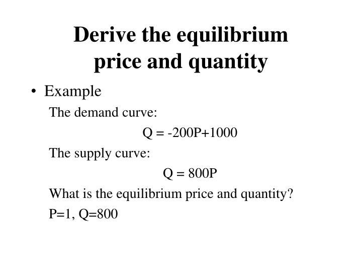 Derive the equilibrium