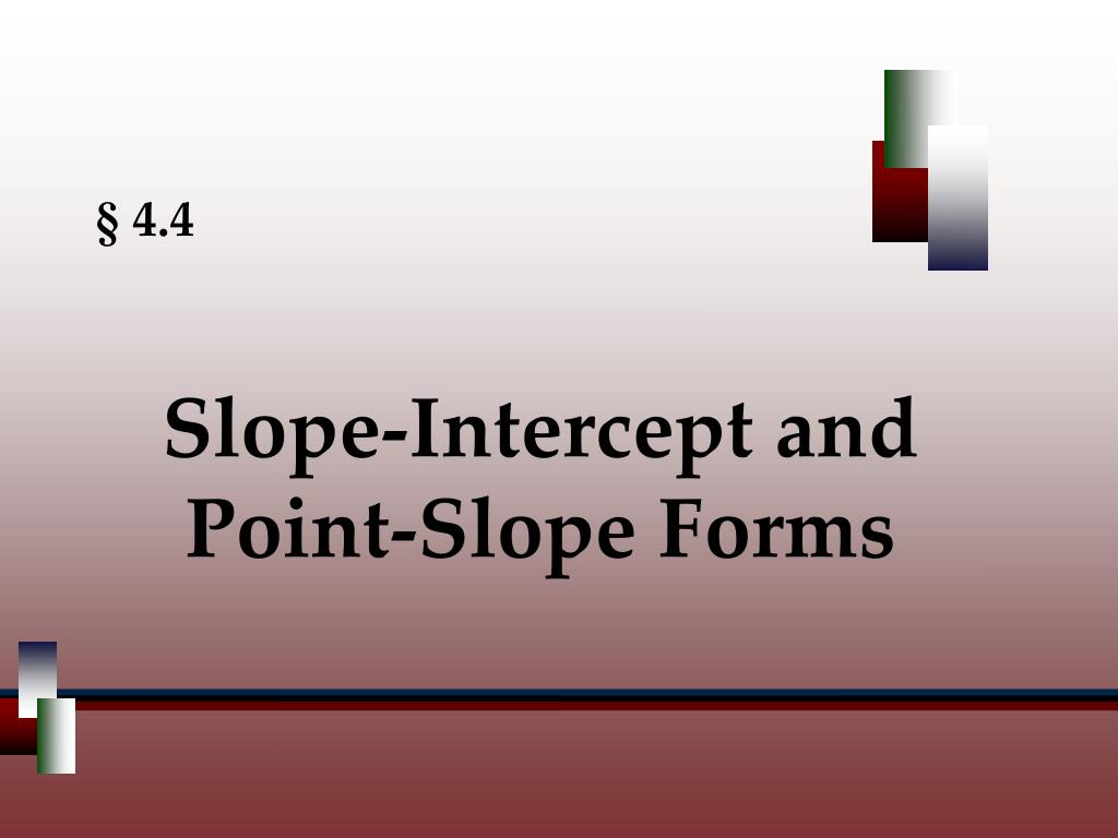 Slope-Intercept and Point-Slope Forms