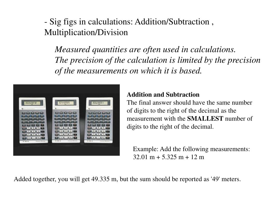 - Sig figs in calculations: Addition/Subtraction ,