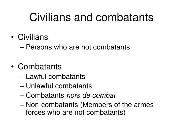 Civilians and combatants