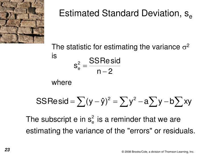 The statistic for estimating the variance