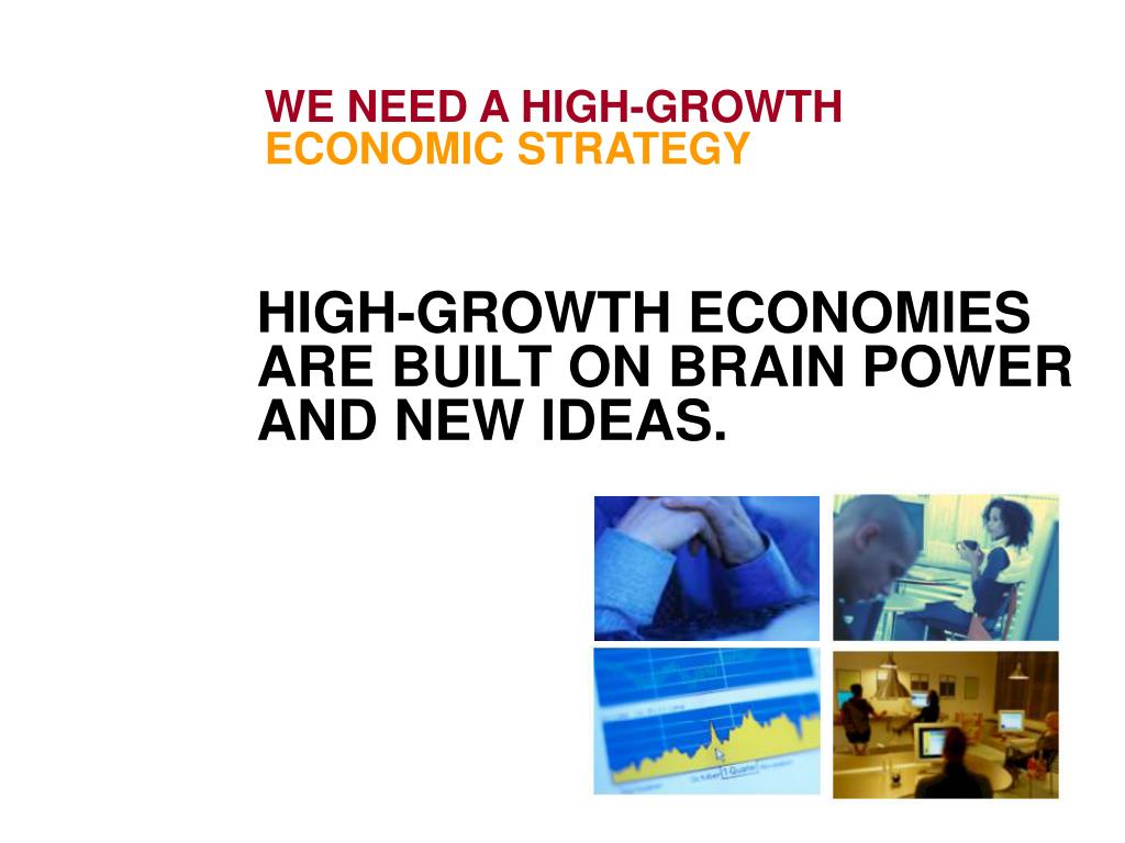 WE NEED A HIGH-GROWTH