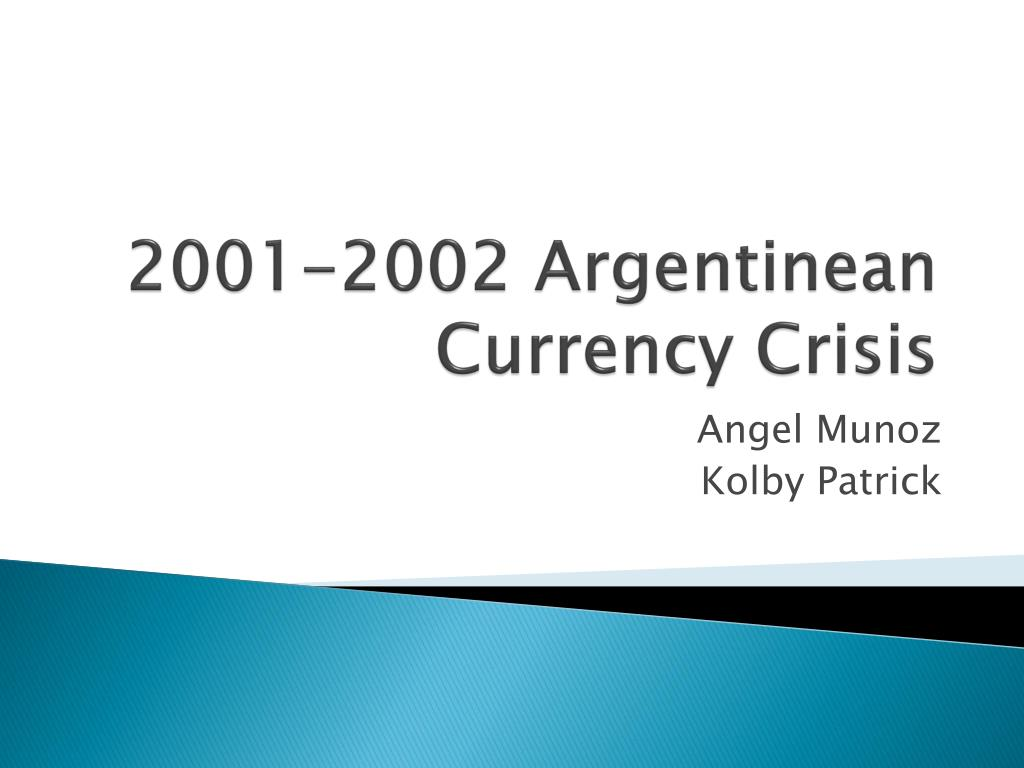 2001 2002 argentinean currency crisis
