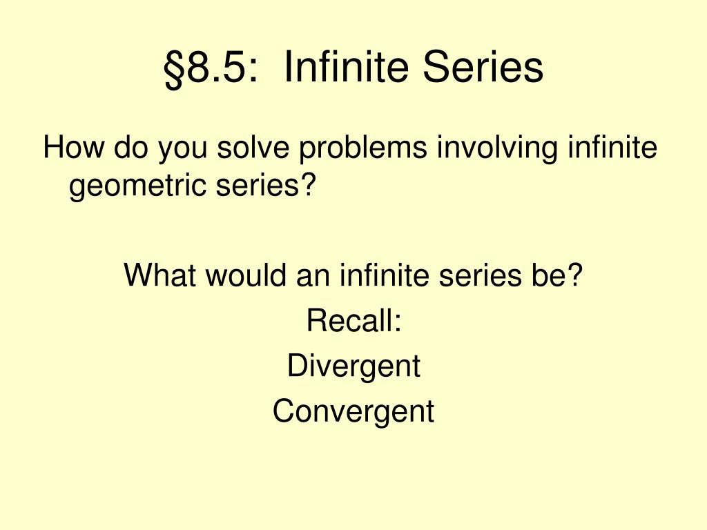 §8.5:  Infinite Series