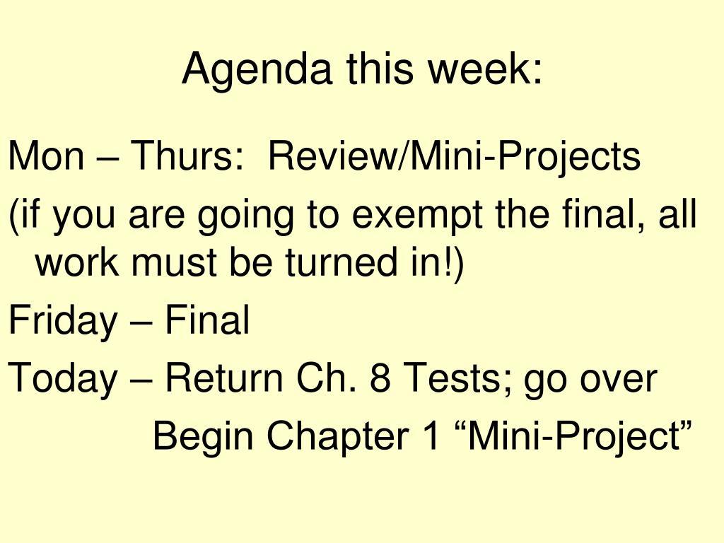 Agenda this week: