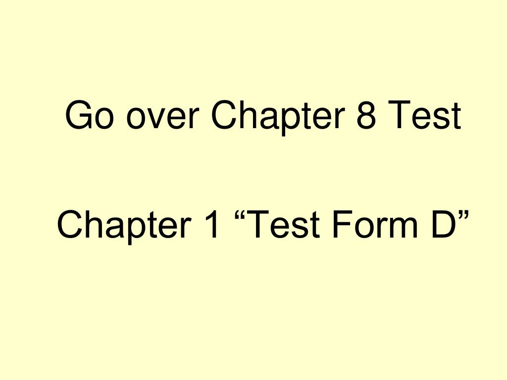 Go over Chapter 8 Test