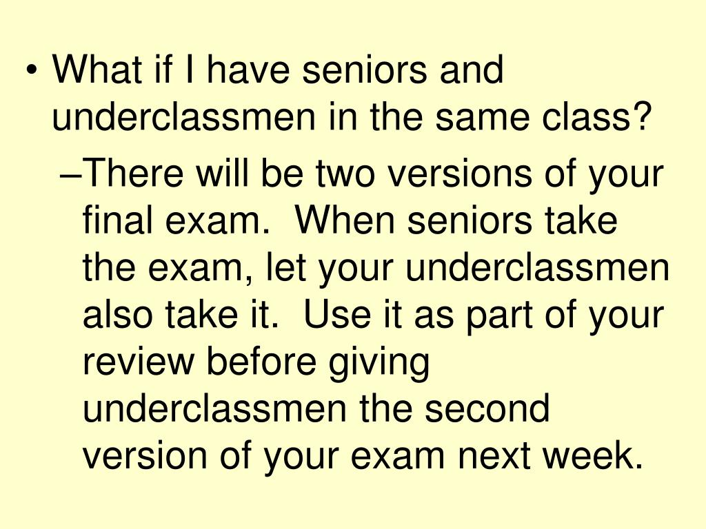 What if I have seniors and underclassmen in the same class?