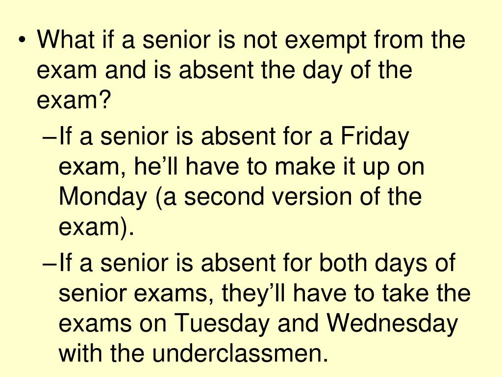 What if a senior is not exempt from the exam and is absent the day of the exam?