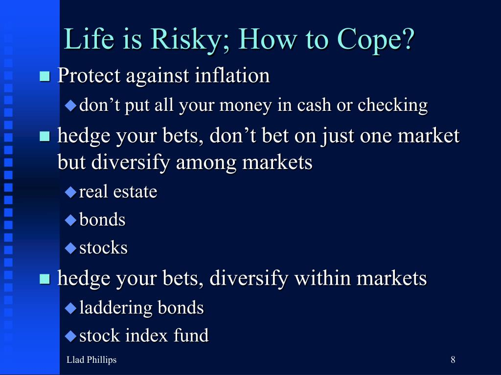 Life is Risky; How to Cope?