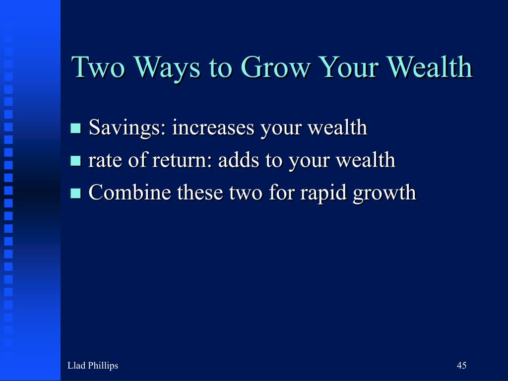 Two Ways to Grow Your Wealth