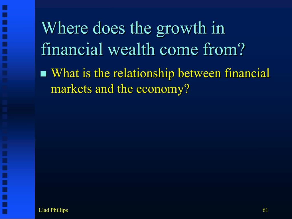 Where does the growth in financial wealth come from?