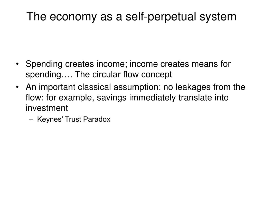 The economy as a self-perpetual system