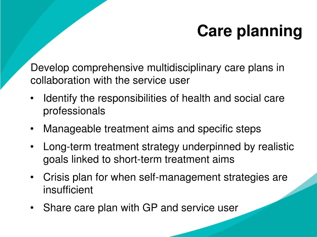 Develop comprehensive multidisciplinary care plans in collaboration with the service user