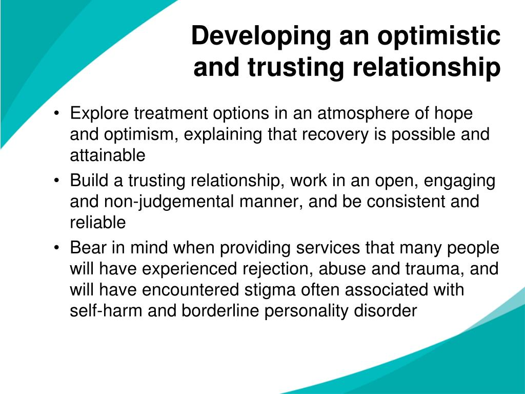 Explore treatment options in an atmosphere of hope and optimism, explaining that recovery is possible and attainable