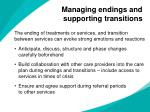 managing endings and supporting transitions