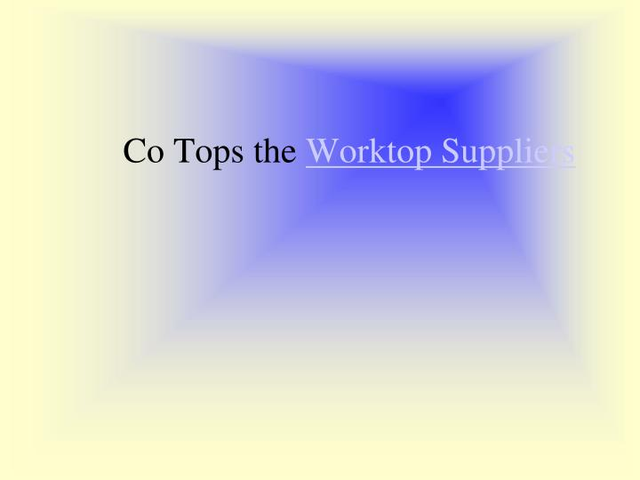 Co tops the worktop suppliers