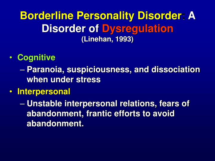 Borderline personality disorder a disorder of dysregulation linehan 1993