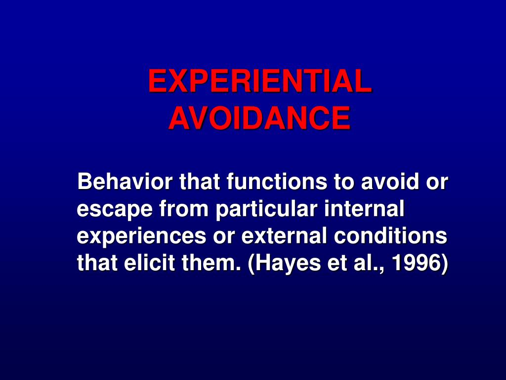 EXPERIENTIAL AVOIDANCE