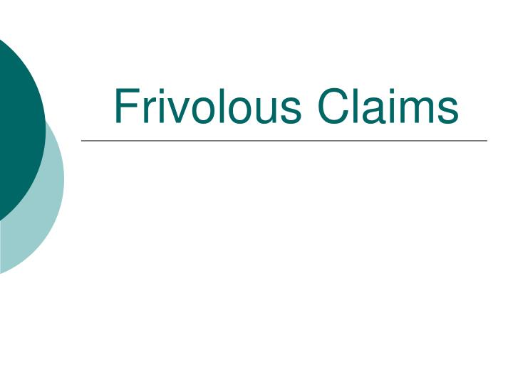 Frivolous claims