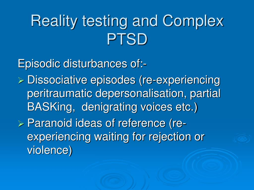 Reality testing and Complex PTSD