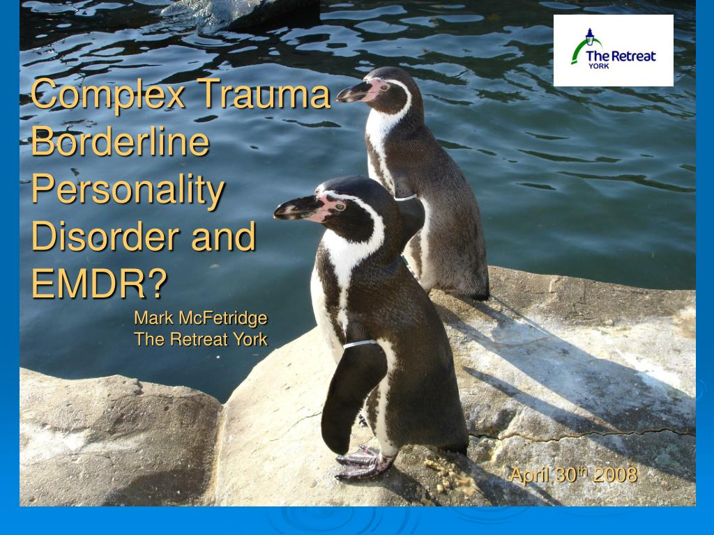 Complex Trauma Borderline Personality Disorder and EMDR?