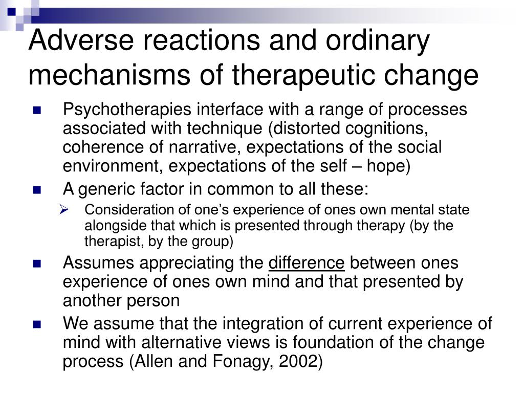 Adverse reactions and ordinary mechanisms of therapeutic change