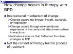 how change occurs in therapy with bpd